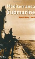 Mediterranean Submarines: Submarine Warfare in World War One