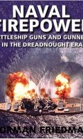 Naval Firepower: Battleship Guns and Gunnery in the Dreadnaught Era