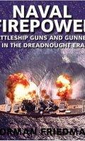 Naval Firepower: Battleship Guns and Gunnery in the Dreadnaught Era