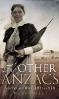 Other Anzacs: Nurses at War, 1914-1918