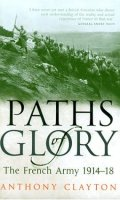 Paths of Glory: The French Army, 1914-1918