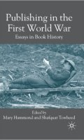 Publishing in the First World War: Essays in Book History