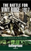 The Battle for Vimy Ridge – 1917
