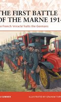 The First Battle of the Marne 1914: The French 'miracle' halts the Germans