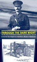 Through the Dark Night: The War Diary of the Master of Belhaven, Royal Artillery 1914-1918