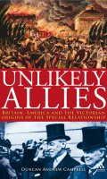 Unlikely Allies: Britain, America and the Victorian Origins of the Special Relationship