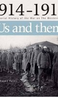 Us and Them: A Pictorial History of the War on the Western Front