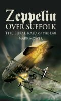Zeppelin over Suffolk: The Final Raid of L48