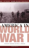 America in World War I: The Story and Photographs