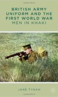British Army Uniform and the First World War: Men in Khaki