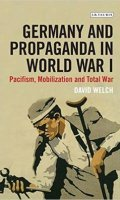 Germany and Propaganda in World War I: Pacifism, Mobilization and Total War