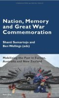 Nation, Memory and Great War Commemoration: Mobilizing the Past in Europe, Australia and New Zealand