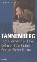Tannenberg: Erich Ludendorff and the Defense of the Eastern German Border in 1914