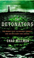 The Detonators: The Secret Plot to Destroy America and an Epic Hunt for Justice