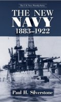 The New Navy, 1883-1922 (The U.S. Navy Warship Series)