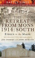 The Retreat from Mons 1914: South: The Western Front by Car, by Bike and on Foot