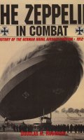 The Zeppelin in Combat: A History of the German Naval Airship Division