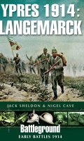 Ypres 1914: Langemarck: Early Battles 1914