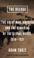 The Deluge: The Great War, America and the Remaking of the Global Order 1916-1931