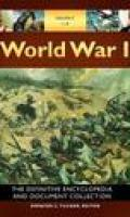 World War I: The Definitive Encyclopedia and Document Collection (5 volumes)