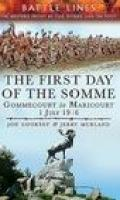 A Visitor's Guide – The First Day of the Somme: Gommecourt to Maricourt