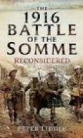 The 1916 Battle of the Somme: Reconsidered