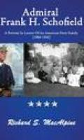 Admiral Frank H. Schofield: A Portrait in Letters of An American Navy Family (1886-1942)