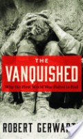 The Vanquished: Why the First World War Failed to End