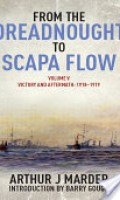 From the Dreadnought to Scapa Flow: The Royal Navy in the Fisher Era, 1904-1919