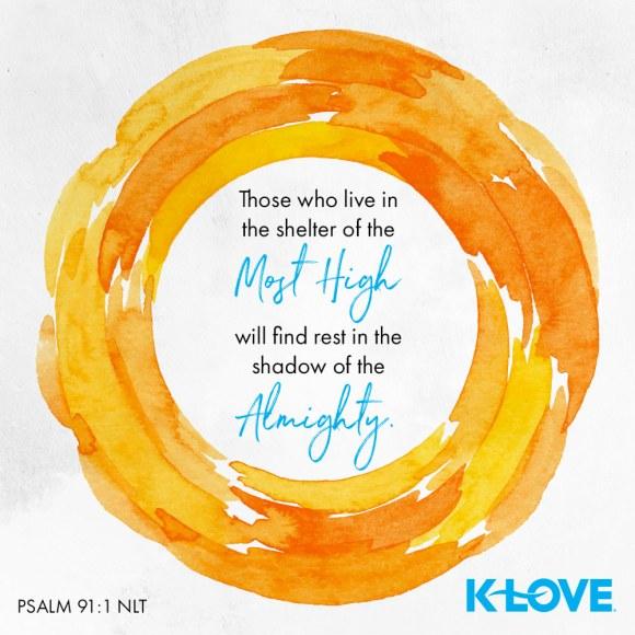 Psalm 91:1 (NLT)