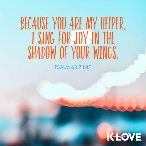 Psalm 63:7 NLT