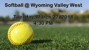 Softball starts of on the Road at Wyoming Valley West on Tuesday, March 27th -4:30 PM.