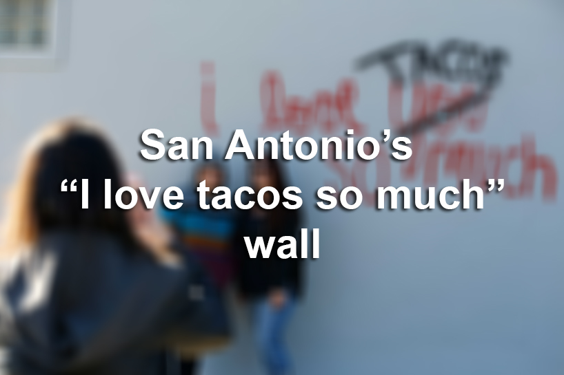 San Antonio gets own version of Austins I love you so much wall with a taco twist  San