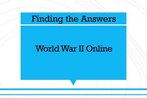 Finding the Answers: World War II Online