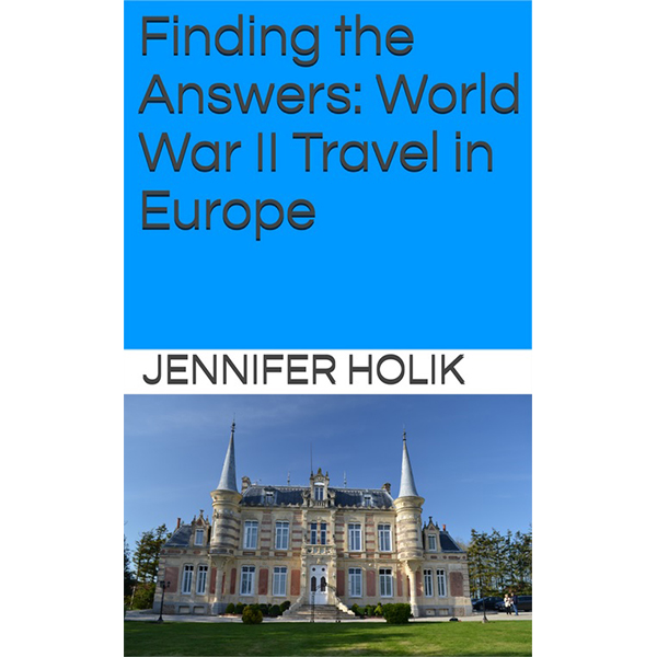 Finding the Answers: WWII Travel in Europe