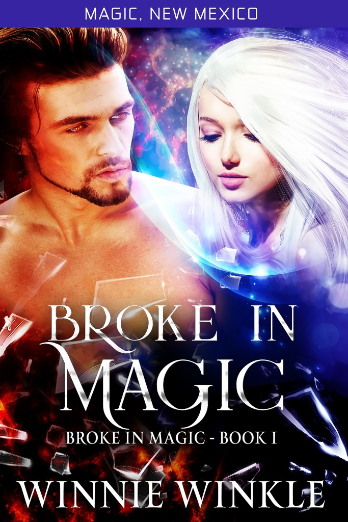 Broke in Magic: Broke in Magic Book 1 by Winnie Winkle. Part of 'The Worlds of Magic New Mexico' series.