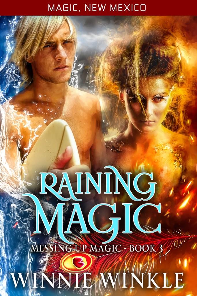 Raining Magic: Messing Up Magic Book 3 by Winnie Winkle 2019