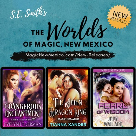 The Worlds of Magic New Mexico S.E. Smith Evelyn Lederman Tianna Xander Jody Wallace New Release Winnie Winkle Morning Musings: Writing, Coffee, and Oddities