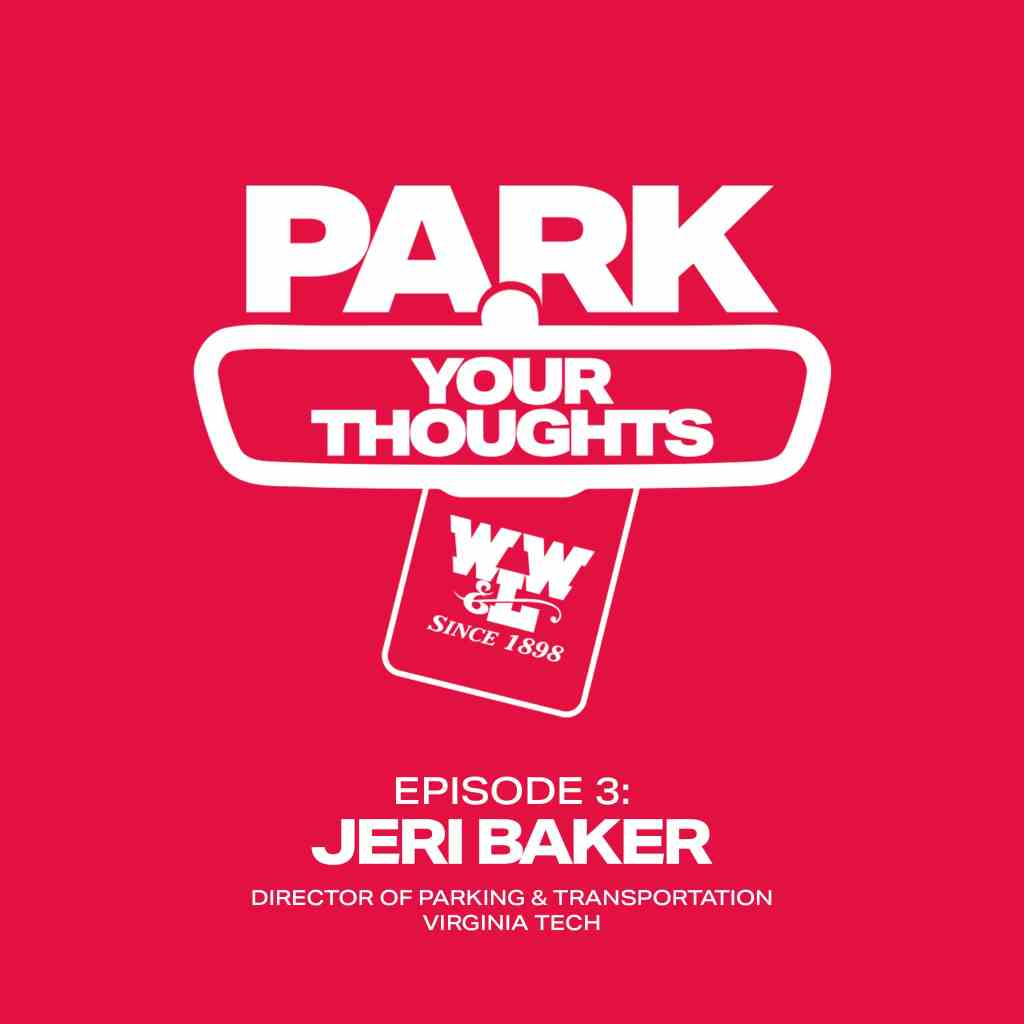 Park Your thoughts podcast parking podcast featuring director of parking and transportation at Virginia Tech, Jeri Baker