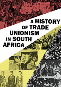 Read more about the article A History of Trade Unionism in South Africa