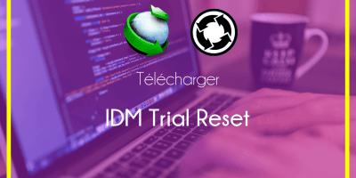 Télécharger IDM trial Reset - Télécharger IDM Trial Reset 2021 – Activer IDM Gratuit à Vie