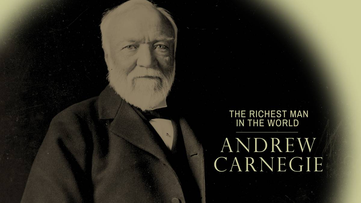 Andrew Carnegie The Richest Man in the World  American Experience  Official Site  PBS