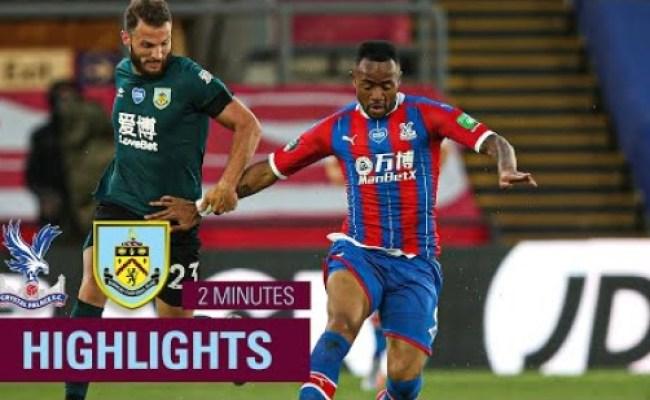 Crystal Palace Vs Burnley Highlights 29 6