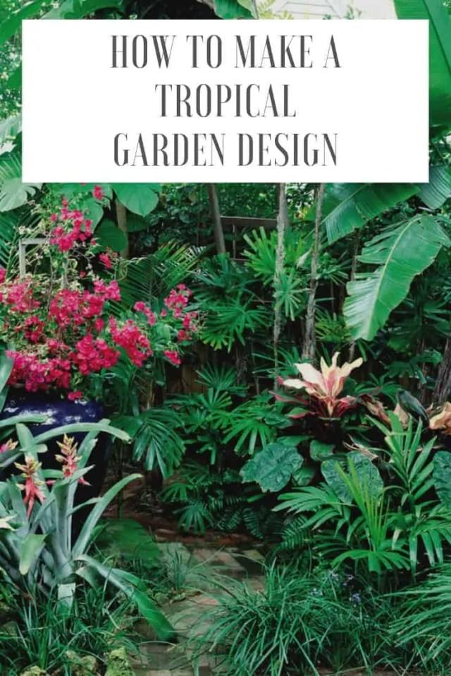 How To Make A Tropical Garden Design 1001 Gardens