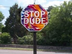 stop dude