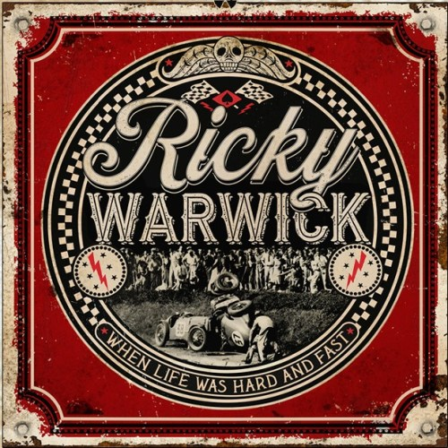 Ricky Warwick New Album 'When Life Was Hard And Fast' Out Now!