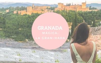 Granada mágica: la Gran-hada