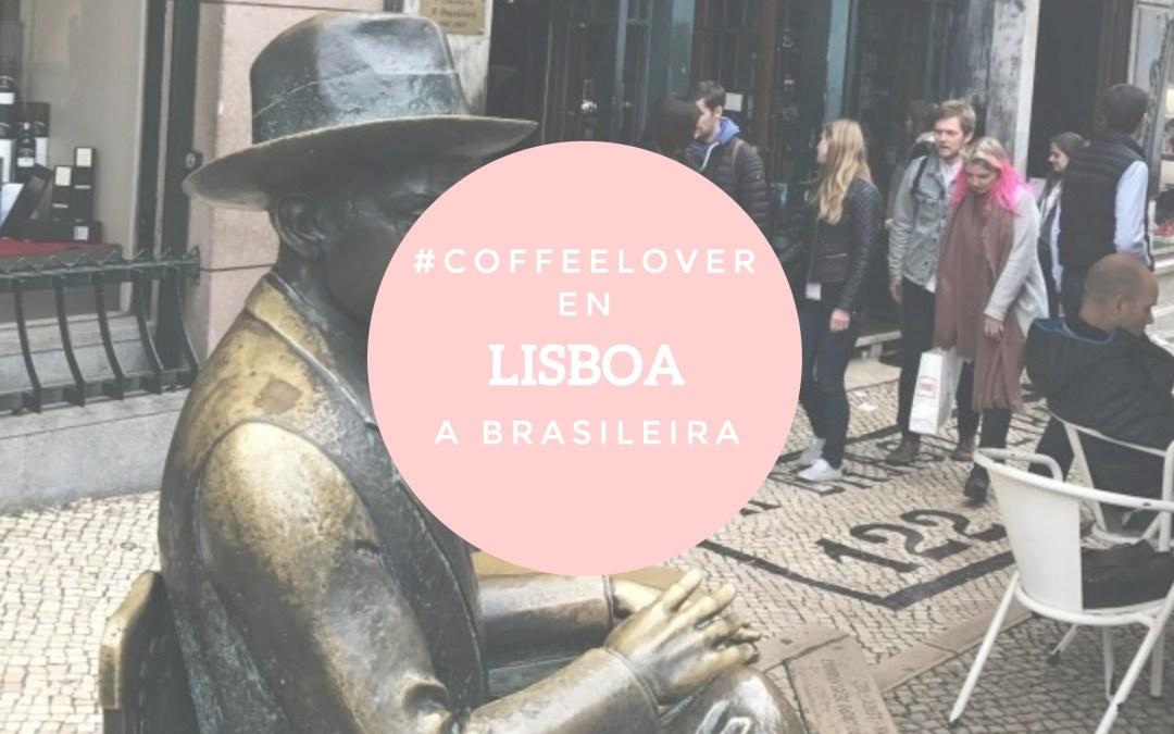 Coffee Lover en Lisboa: café en A Brasileira