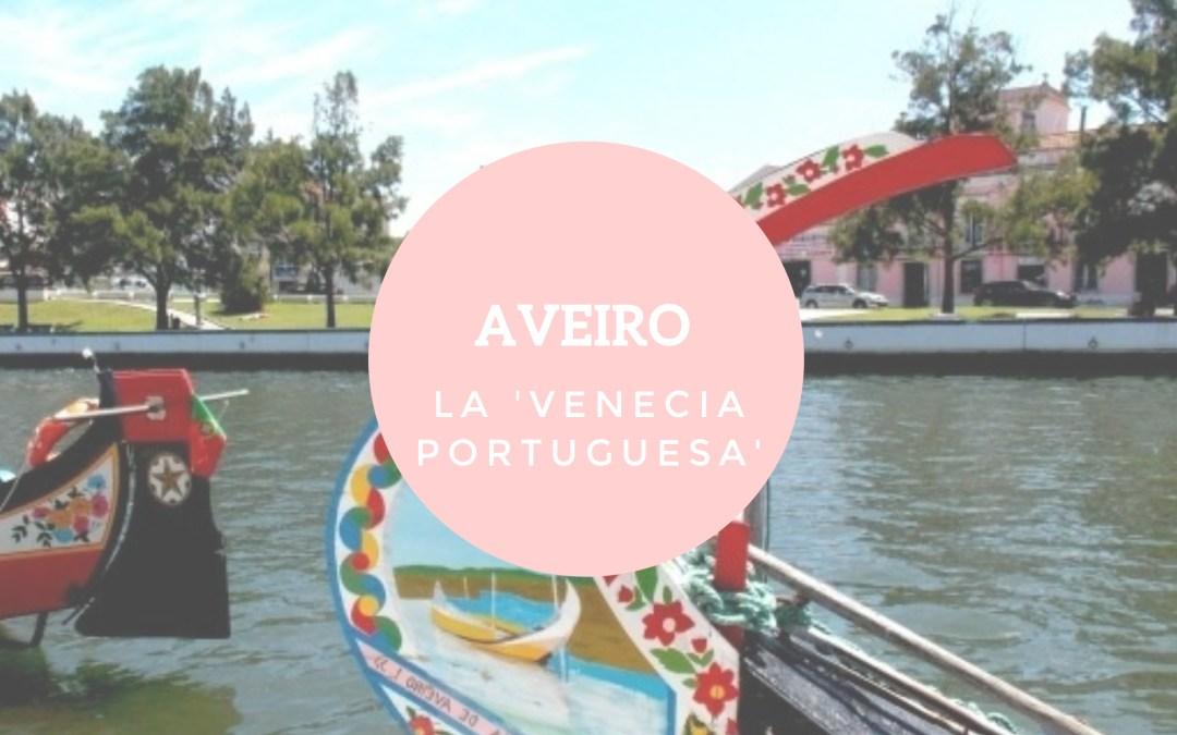 Conociendo Aveiro, la 'Venecia portuguesa', y su costa