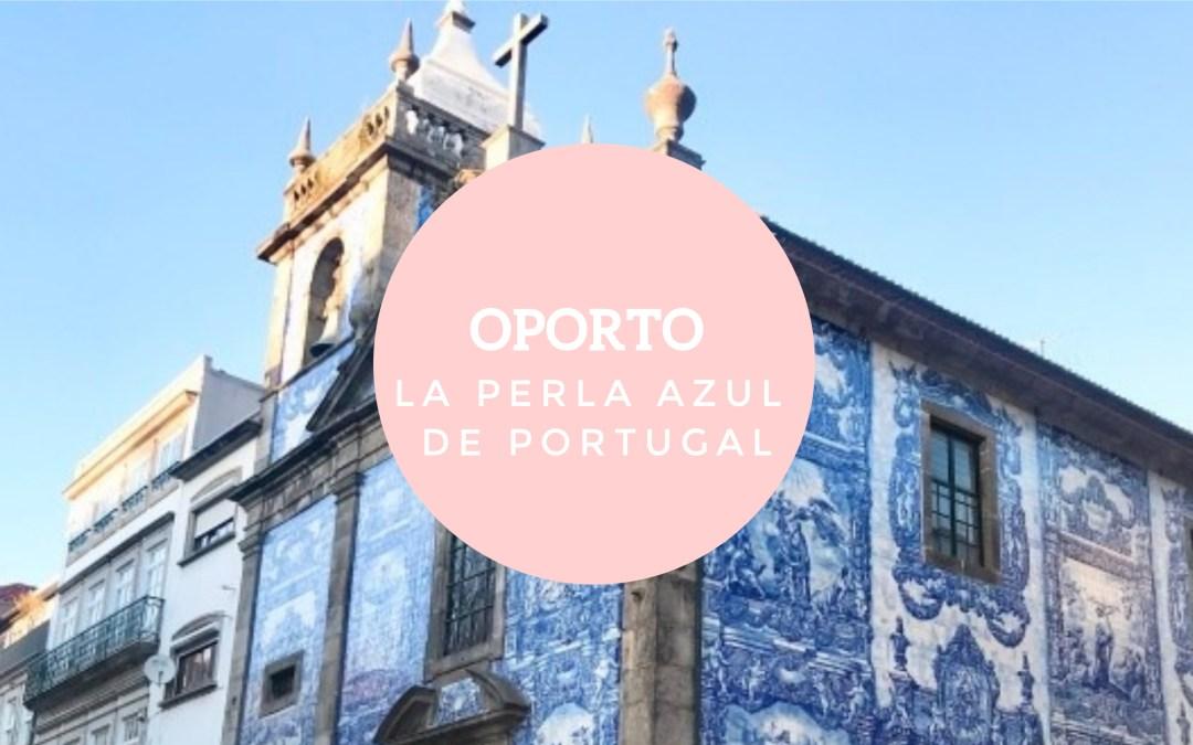 Oporto, la perla azul de Portugal